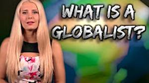 Lauren Southern: What Is a Globalist?