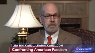 Lew Rockwell: Confronting American Fascism