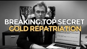 Mike Maloney: Top Secret Gold Repatriation