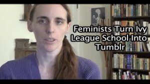 Miss Misanthropist: Feminists Turn Ivy League School Into Tumblr