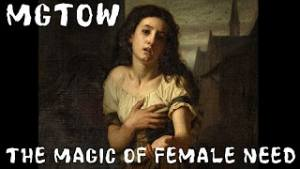 Turd Flinging Monkey: MGTOW: The Magic of Female Need