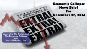 X22Report: Current Economic Collapse News Brief - Episode 552
